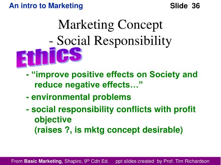 """- """"improve positive effects on Society and reduce negative effects…"""""""