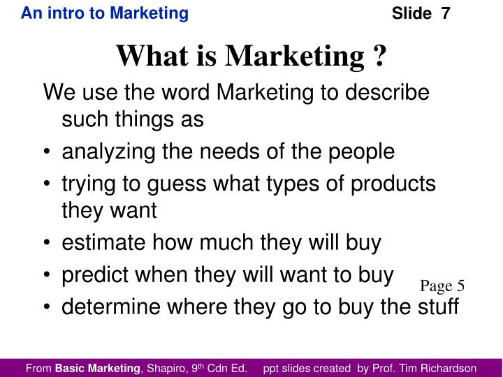 We use the word Marketing to describe such things as