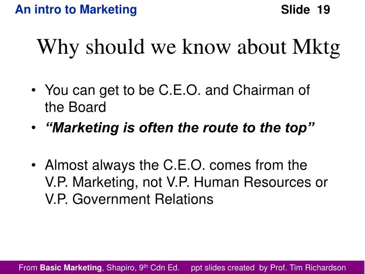 You can get to be C.E.O. and Chairman of the Board