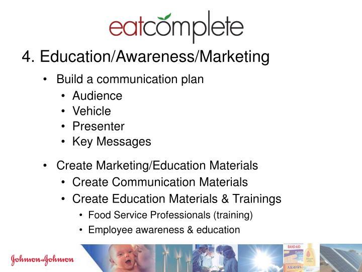 4. Education/Awareness/Marketing