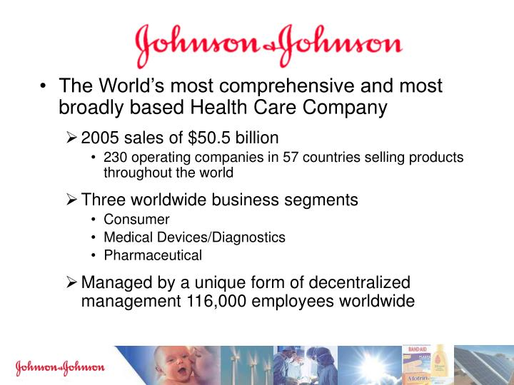The World's most comprehensive and most  broadly based Health Care Company