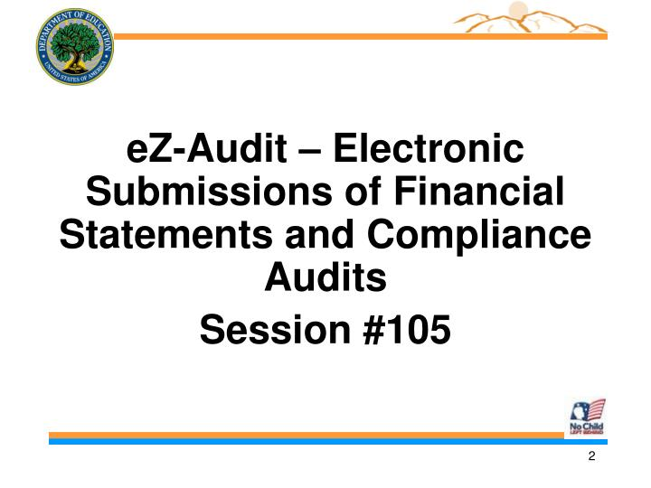 EZ-Audit – Electronic Submissions of Financial Statements and Compliance Audits