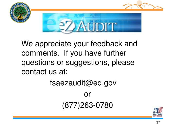 We appreciate your feedback and comments.  If you have further questions or suggestions, please contact us at: