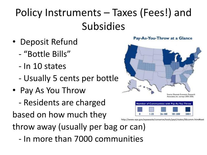 Policy Instruments – Taxes (Fees!) and Subsidies