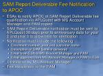 sam report deliverable fee notification to apoc