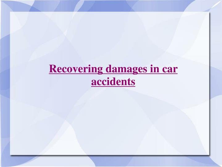 Recovering damages in car accidents