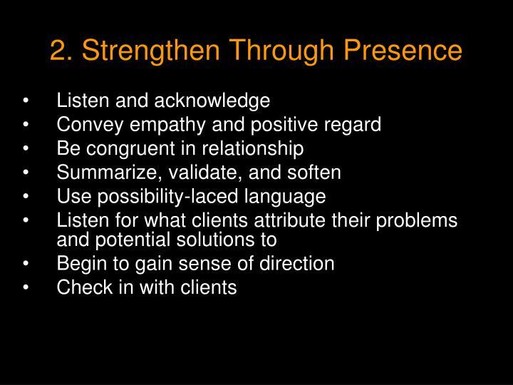 2. Strengthen Through Presence