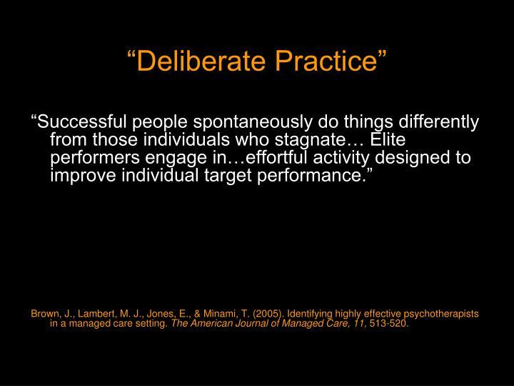 """Deliberate Practice"""