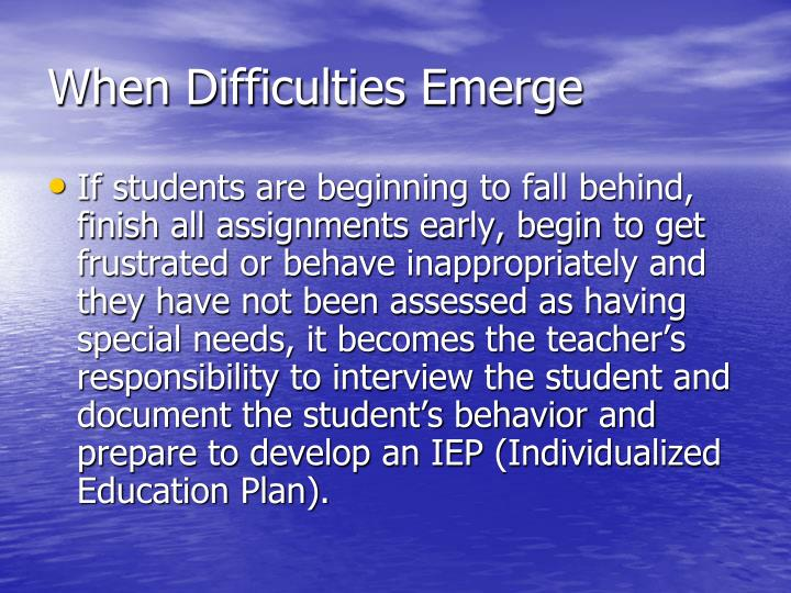 When Difficulties Emerge