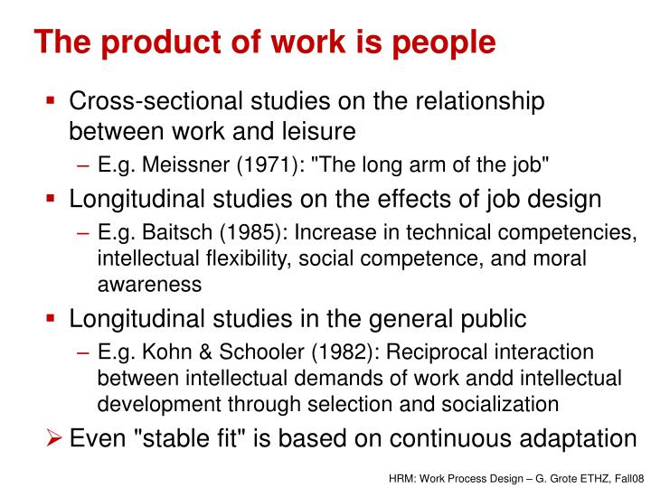 The product of work is people