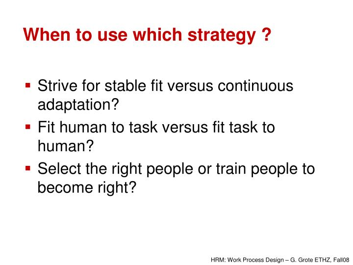 When to use which strategy