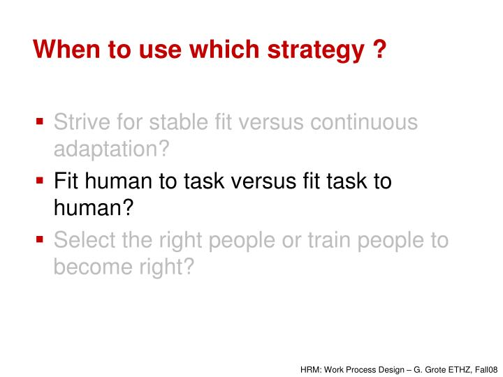 When to use which strategy ?