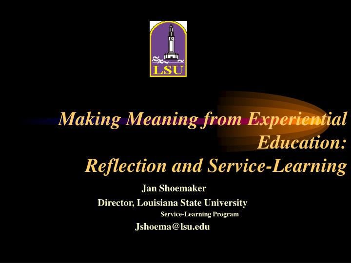 Making meaning from experiential education reflection and service learning