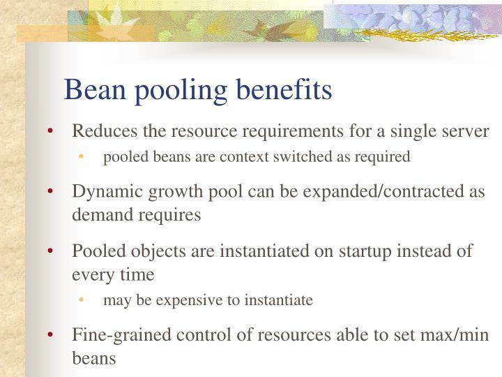 Bean pooling benefits