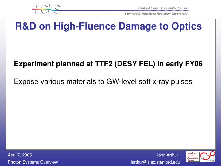 R&D on High-Fluence Damage to Optics