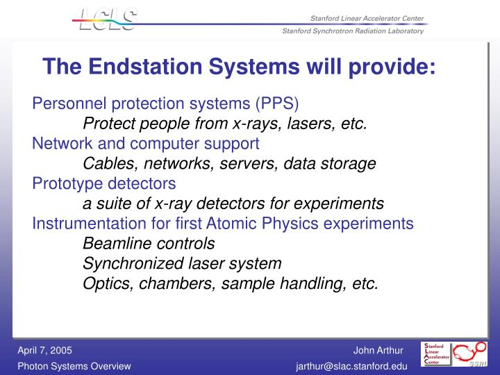 The Endstation Systems will provide: