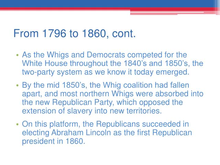 From 1796 to 1860, cont.
