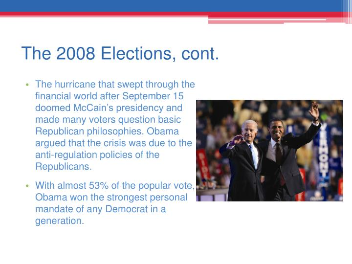 The 2008 Elections, cont.
