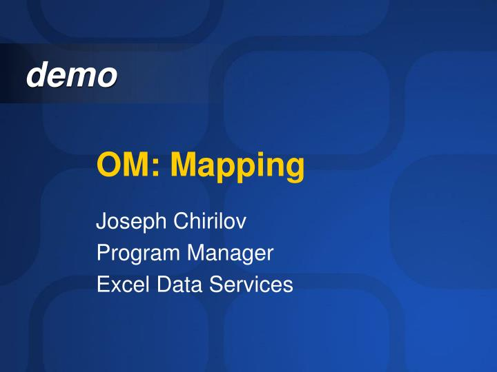 OM: Mapping