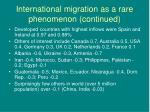 international migration as a rare phenomenon continued