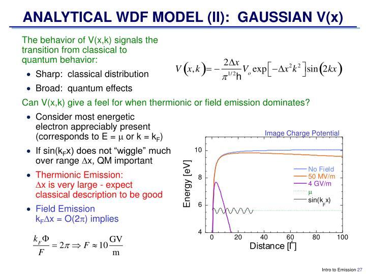 ANALYTICAL WDF MODEL (II):  GAUSSIAN V(x)