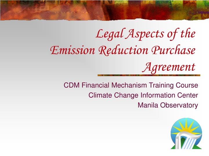 legal aspects of the emission reduction purchase agreement n.