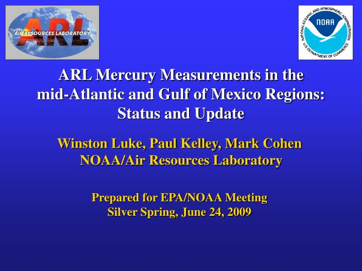 Arl mercury measurements in the mid atlantic and gulf of mexico regions status and update