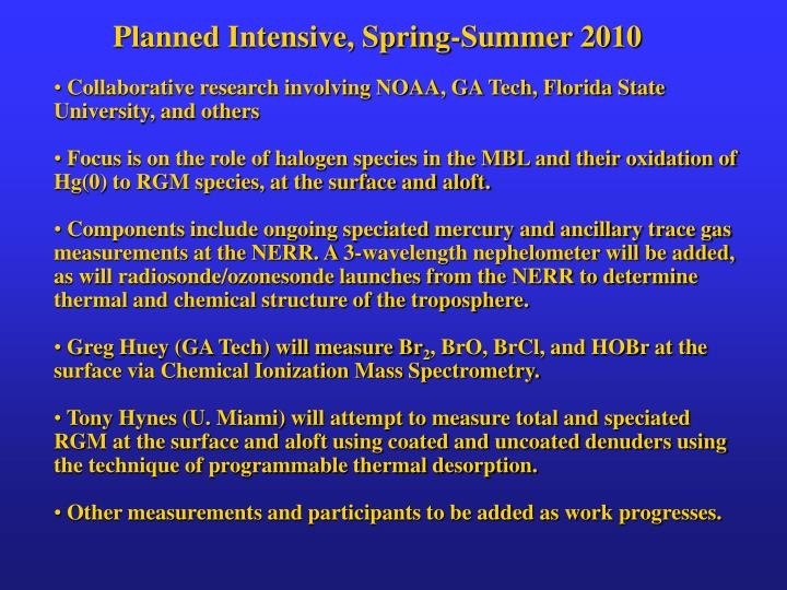 Planned Intensive, Spring-Summer 2010