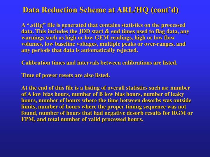 Data Reduction Scheme at ARL/HQ (cont'd)