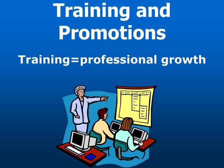 Training and Promotions