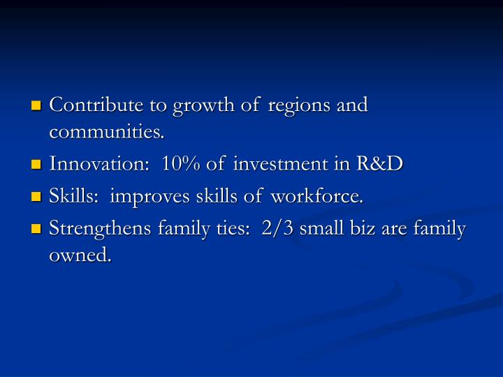 Contribute to growth of regions and communities.