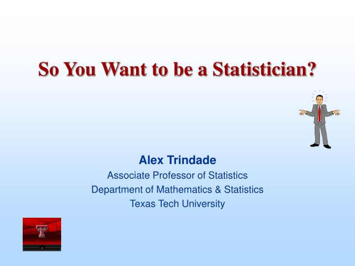 so you want to be a statistician n.