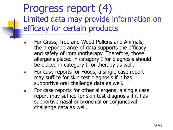 For Grass, Tree and Weed Pollens and Animals, the preponderance of data supports the efficacy and safety of immunotherapy. Therefore, those allergens placed in category I for diagnosis should be placed in category I for therapy as well.