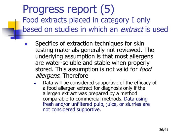 Specifics of extraction techniques for skin testing materials generally not reviewed. The underlying assumption is that most allergens are water-soluble and stable when properly stored. This assumption is not valid for