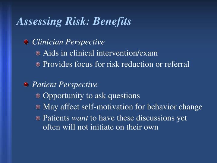Assessing Risk: Benefits