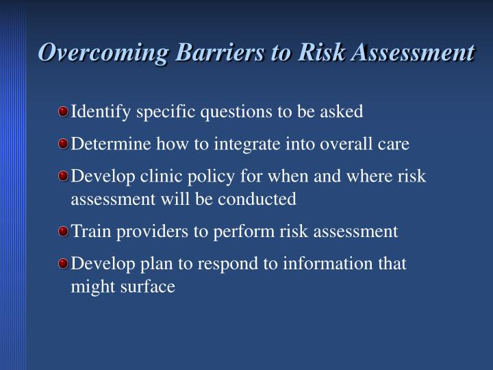 Overcoming Barriers to Risk Assessment