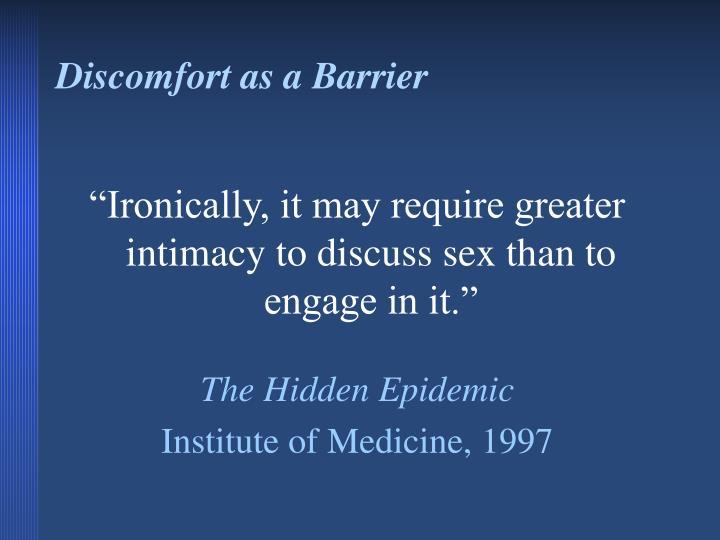 Discomfort as a Barrier