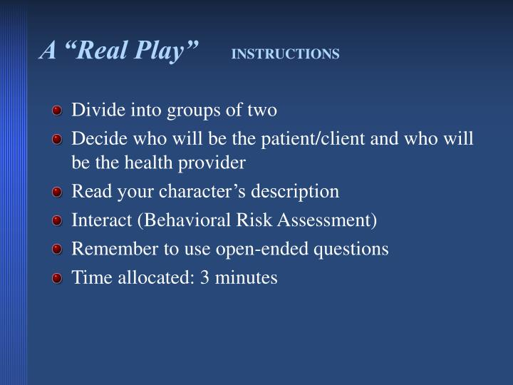 """A """"Real Play"""""""
