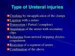 type of ureteral injuries