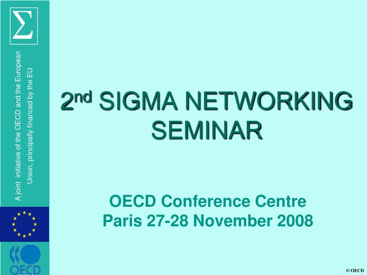 2 nd sigma networking seminar