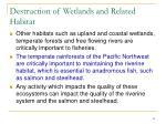 destruction of wetlands and related habitat