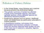 pollution of fishery habitat