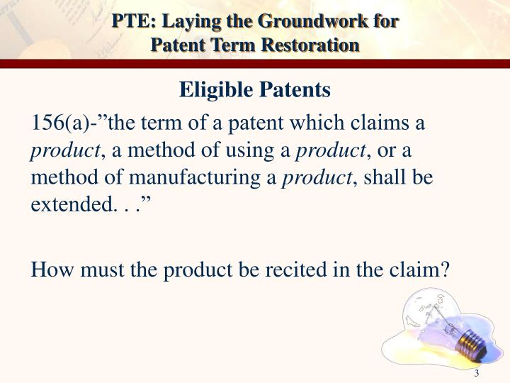 Pte laying the groundwork for patent term restoration1