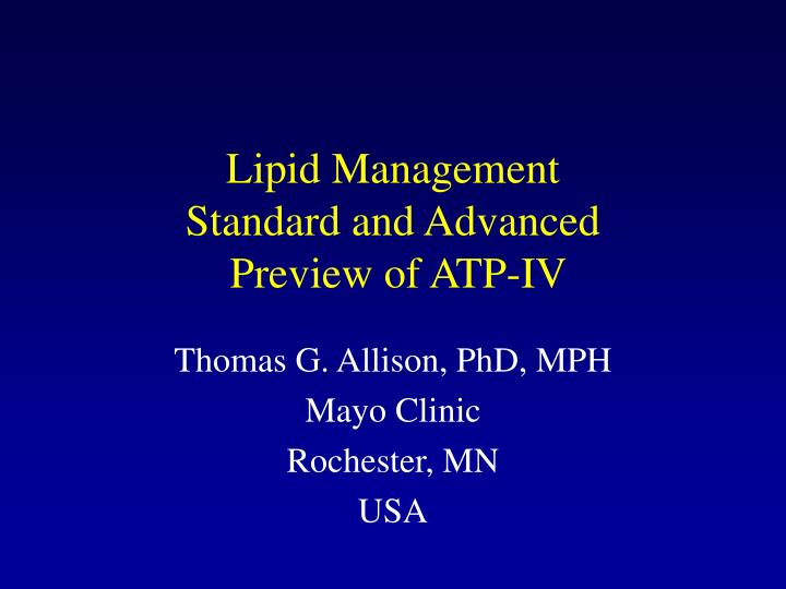 Lipid management standard and advanced preview of atp iv