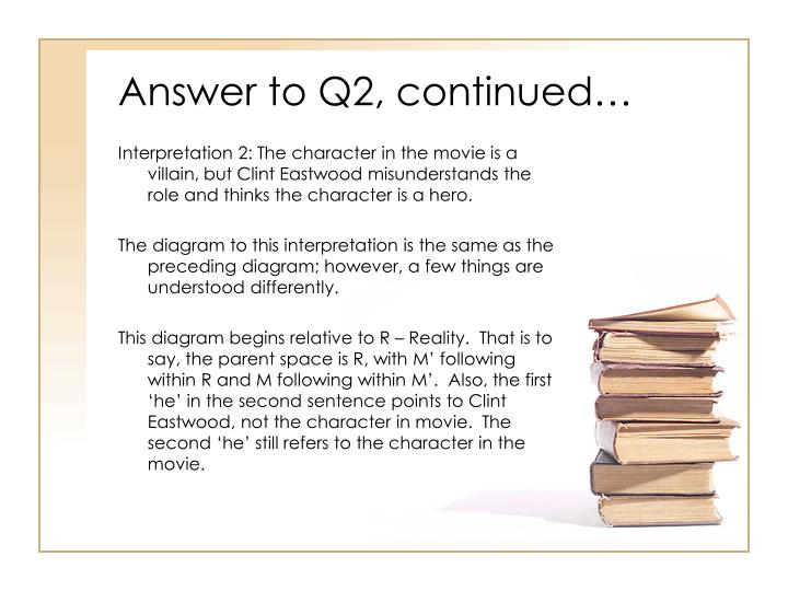 Answer to Q2, continued…