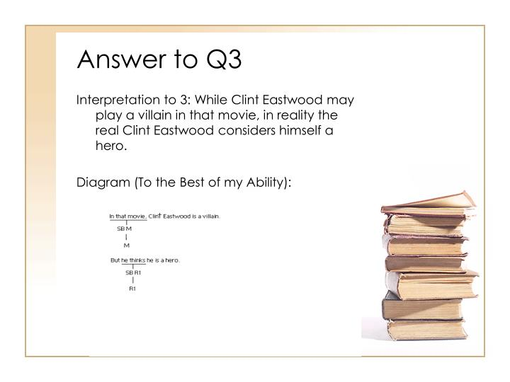 Answer to Q3
