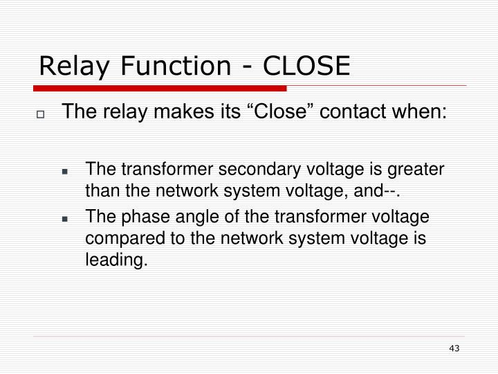 Relay Function - CLOSE
