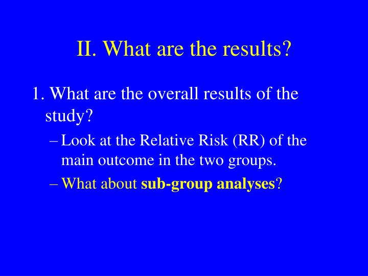 II. What are the results?