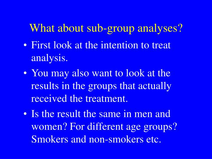 What about sub-group analyses?