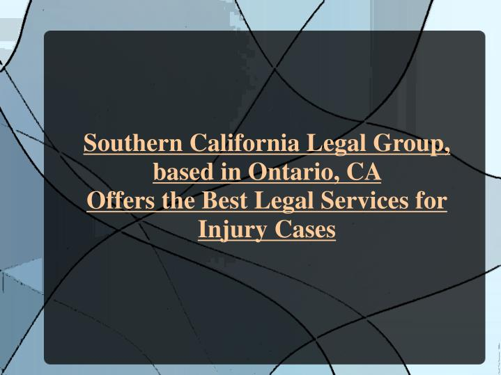 Southern California Legal Group, based in Ontario, CA